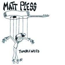 MATT PLESS Smoking Hot on Re-Recorded 'Tumbleweed'