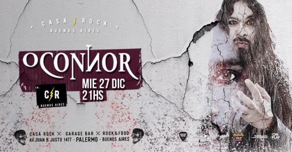 O'CONNOR en Casa Rock, Palermo @ Casa Rock | Buenos Aires | Argentina