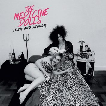 The Medicine Dolls - Filth And Wisdom | Rock The Best Music