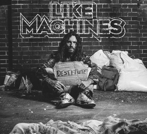 Like Machines - Destitute