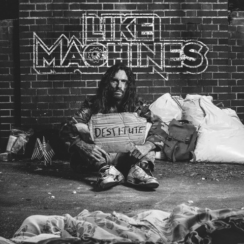 Like Machines - Destitute