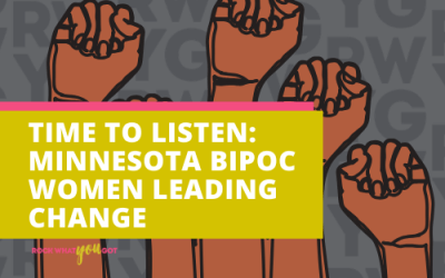 Time to Listen: Minnesota BIPOC Women Leading Change