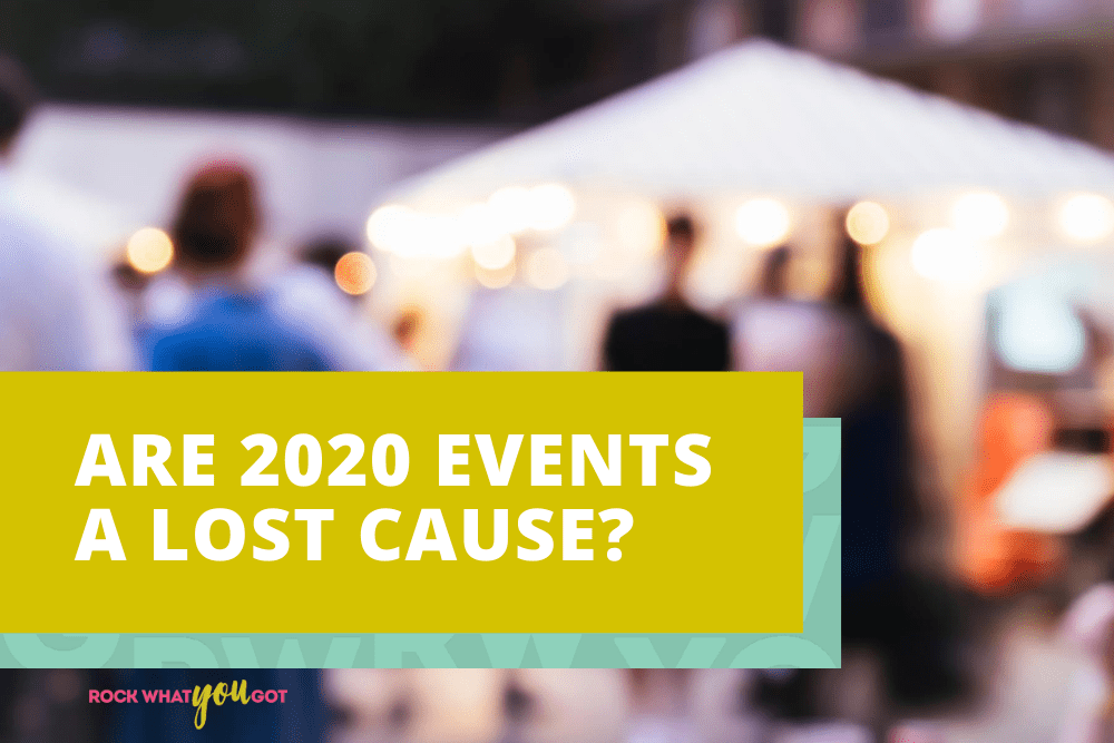 Are 2020 Events A Lost Cause? Our Survey Results Might Surprise You