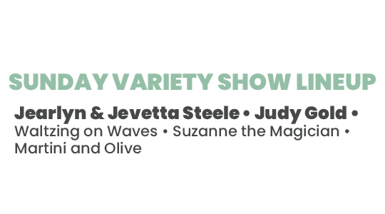 Sunday Variety Show for the Pay Gap Festival 2021, feauring Jearly and Jevetta Steele, Judy Gold, Waltzing on WAves, Suzanne the Magician, and Martini and Olive