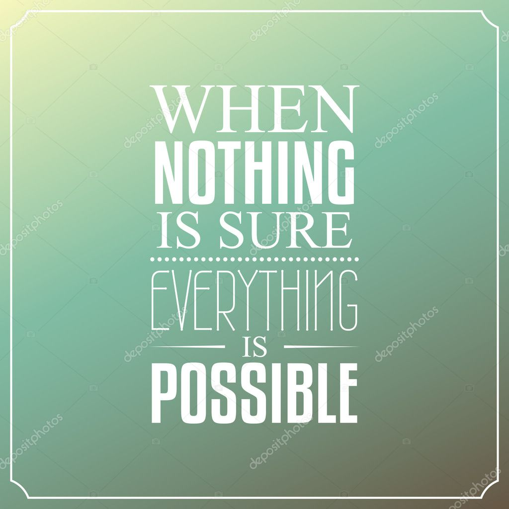 Le Meilleur Everything Is Possible Quotes Quotesgram Ce Mois Ci