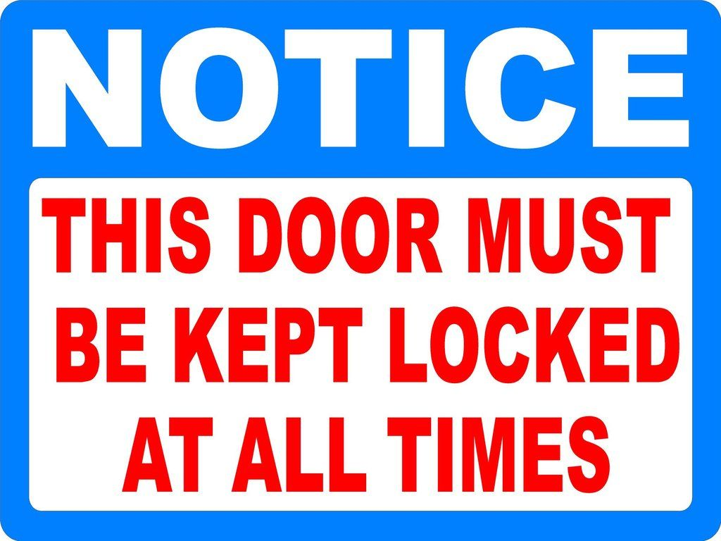 Le Meilleur Notice This Door Must Be Kept Locked At All Times Decal Ce Mois Ci