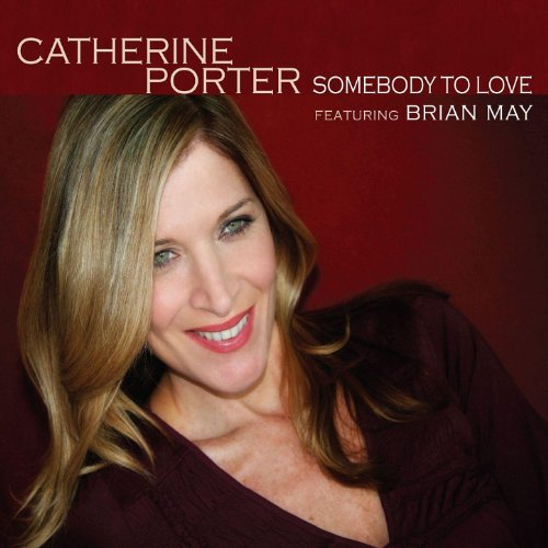 Le Meilleur Somebody To Love Feat Brian May By Catherine Porter On Ce Mois Ci