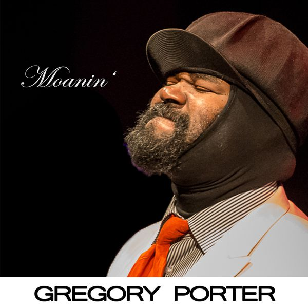 Le Meilleur Moanin Gregory Porter – Download And Listen To The Album Ce Mois Ci