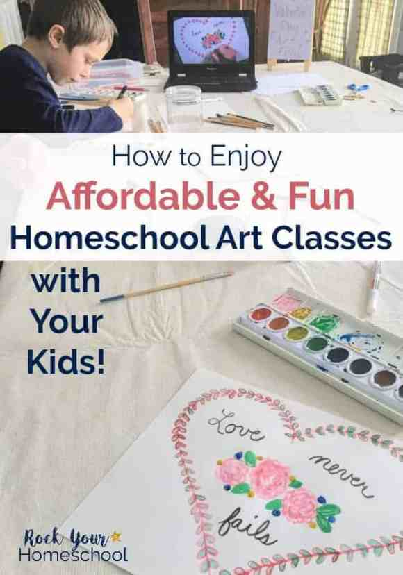 How to Enjoy Affordable & Fun Homeschool Art Classes with Your ...