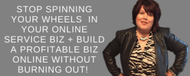 Stop Spinning Your Wheels, I'll Show You How to Simplify, Organize + Profit in your online service-based biz