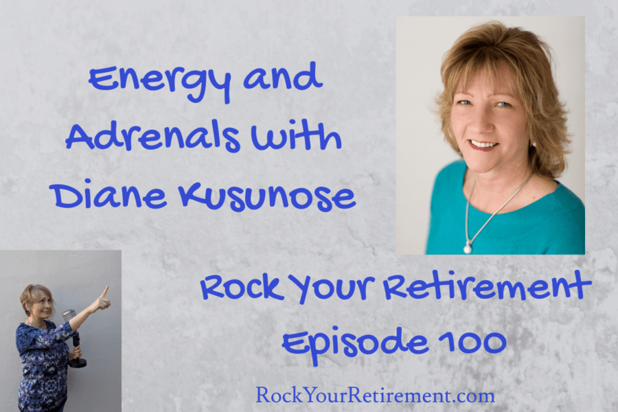 Too Tired to Rock Your Retirement? Episode 100
