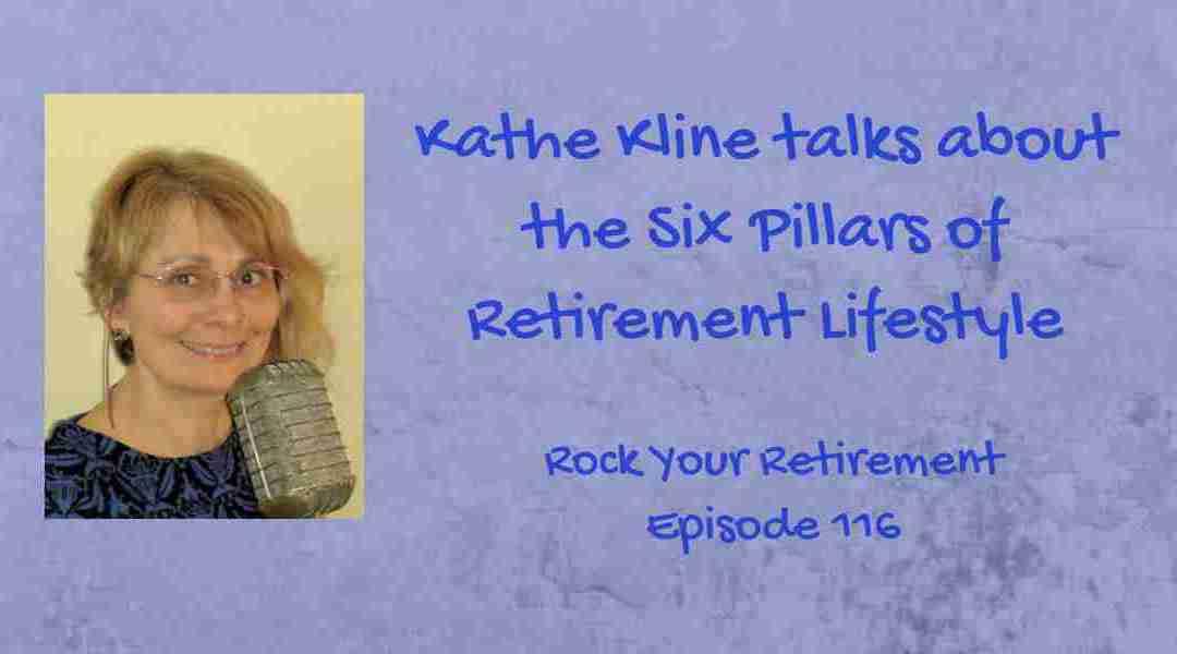 Six Pillars of Retirement Lifestyle: Episode 116