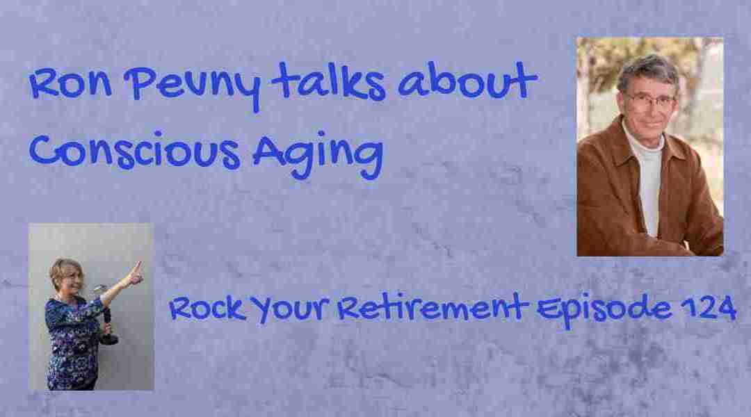 Aging Consciously: Episode 124