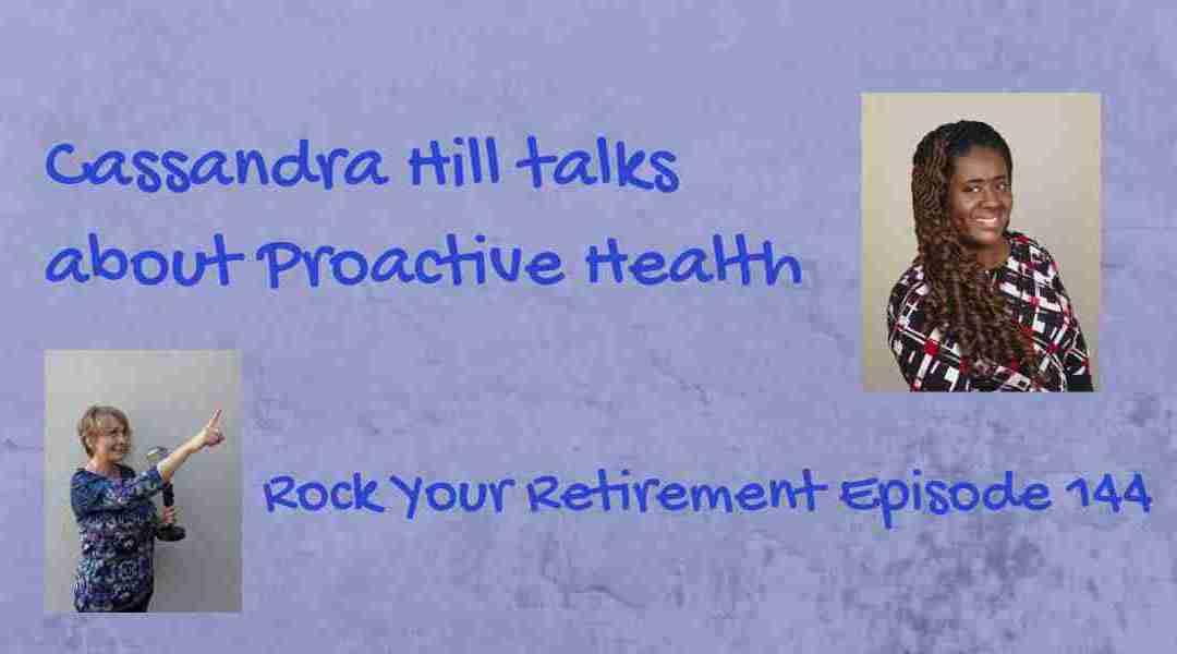Proactive Health in Retirement: Episode 144