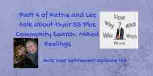 Kathe and Les talk about their mixed feelings toward their 55 plus community search