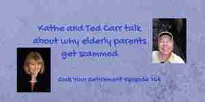Kathe and Ted Carr talk about why elderly parents get scammed