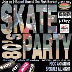 skate-party-ap10 ¡Semana Santa 2015! Rocky Point Weekend Rundown!