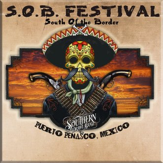 S.O.B. 3rd South of the Border Festival