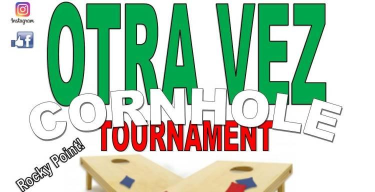 Otra-Vez-Cornhole-Tourney-19-1200x614 Color the town! Rocky Point Weekend Rundown!