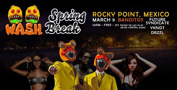 W.A.S.H.-Banditos-Spring-Break-20 Welcome, March! Rocky Point Weekend Rundown!