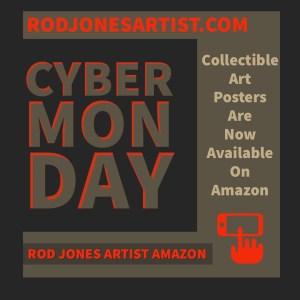 Cyber Monday Rod Jones Artist