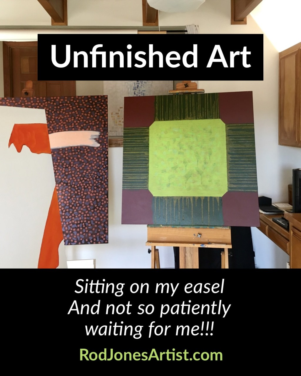 The Why of Unfinished Art Rod Jones Artist