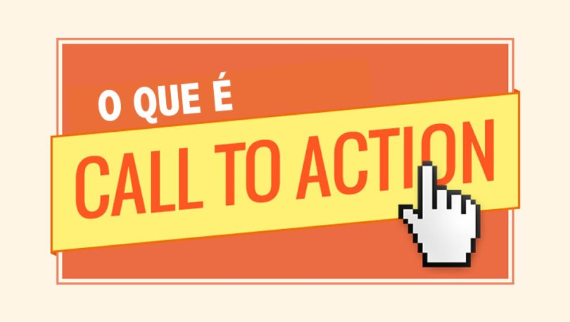 O que é e qual a importância de um Call to Action (CTA) em seu site