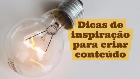 Dicas de inspiração para criar conteúdo
