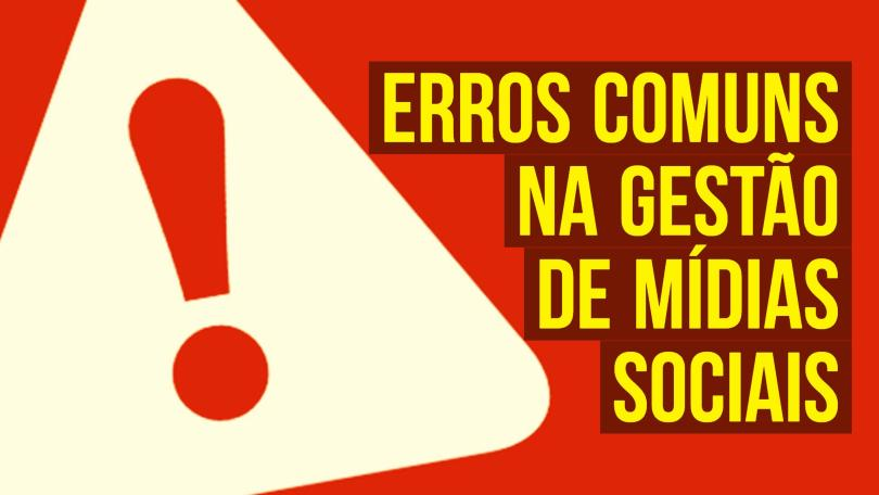 banner-erros-comuns-gestao-midias-sociais-rodrigo-maciel-consultor-marketing-digital