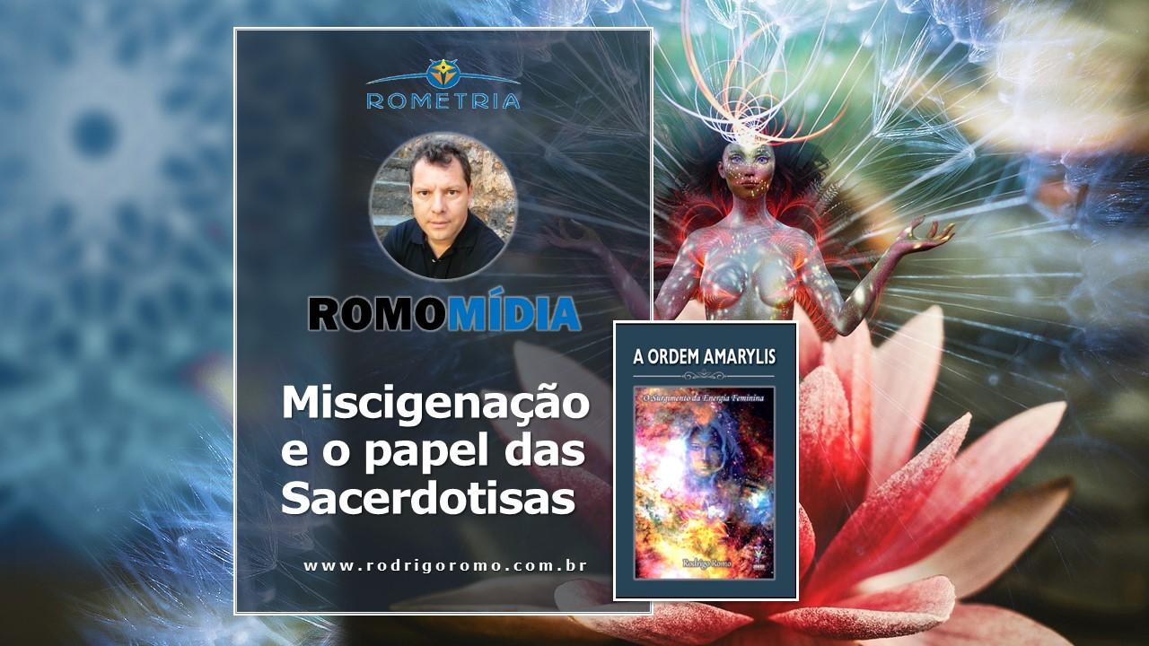 MISCIGENAÇÃO E O PAPEL DAS SACERDOTISAS – PLATAFORMA ROMOMÍDIA