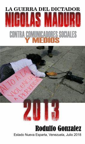 La Guerra de Maduro contra los Medios de Comunicacion Social
