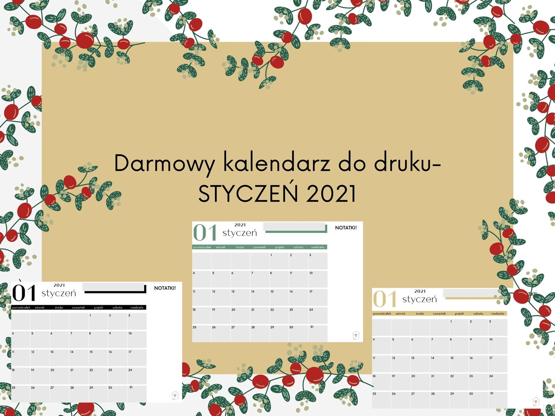 Darmowy kalendarz na STYCZEŃ 2021 do druku- pobierz, drukuj, planuj!