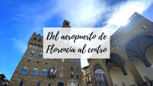 cómo ir del aeropuerto de Florencia al centro de la ciudad
