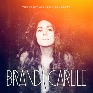 Brandi Carlile - The Firewatchers Daughter