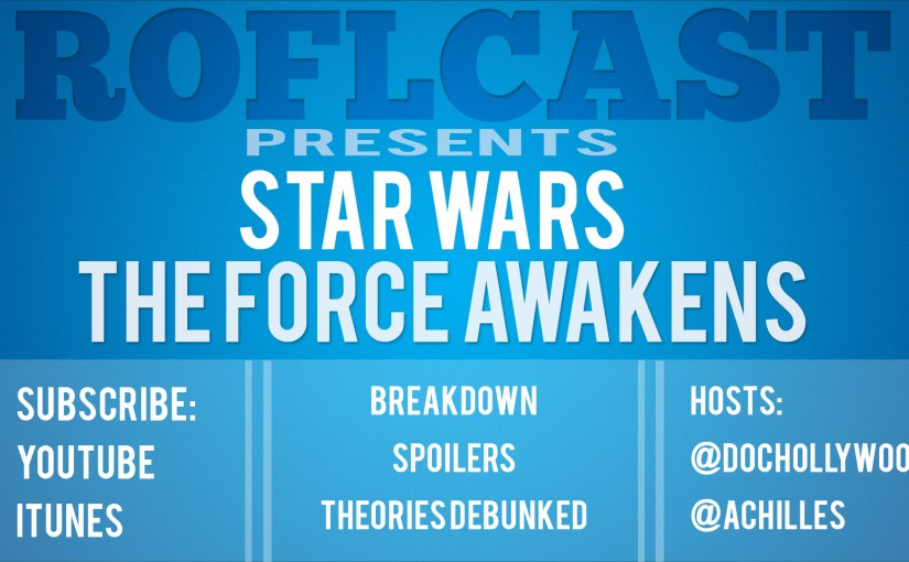 ROFLcast Reviews: The Force Awakens