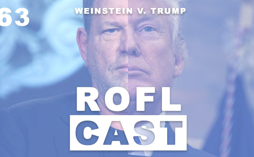 ROFLcast 63 – Trumps Megamerica