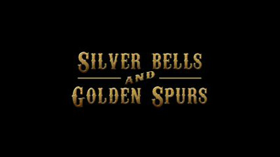 Silver Bells And Golden Spurs
