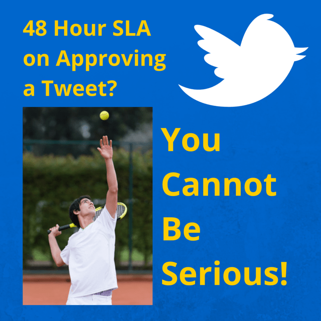 48 Hour Service Level Agreement on Tweet Approval