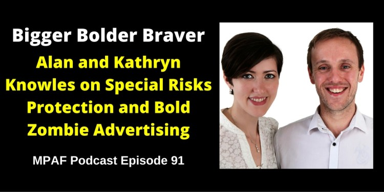 Alan and Kathryn Knowles on Special Risks Protection and Bold Zombie Advertising - MPAF91