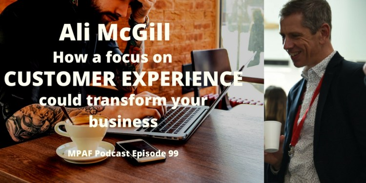 Ali McGill on how a focus on customer experience could transform your business