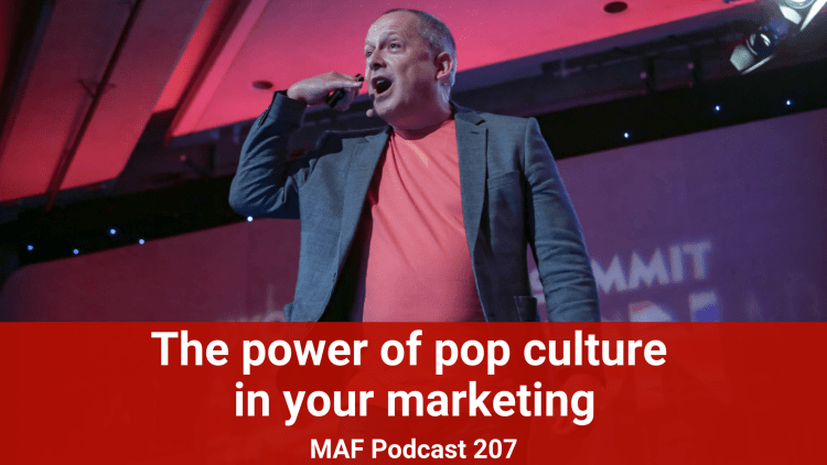 The power of pop culture in your marketing - MAF207