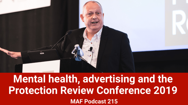 Mental health, advertising and the Protection Review Conference 2019 - MAF215
