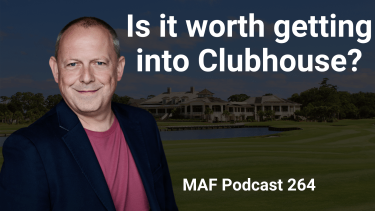 Is it worth getting into Clubhouse? – MAF264