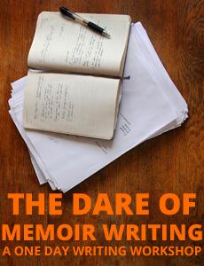 The Dare of Memoir Writing