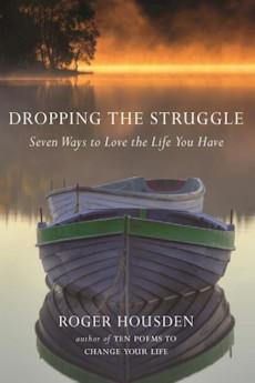 Ten Poems to Say Goodbye • Roger Housden
