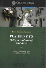 """""""Platero y yo (Elegía andaluza) 1907-1916"""" (Clásicos edebé, 2006)"""