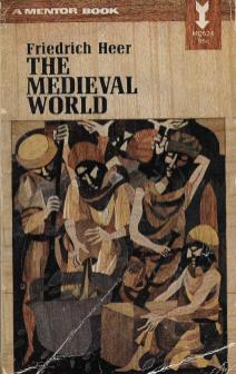 "Friedrich Heer, ""The Medieval World"""