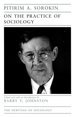 """""""Pitirim A. Sorokin on the Practice of Sociology,: edited by Barry V. Johnson (U of Chicago P, 1998); front cover"""