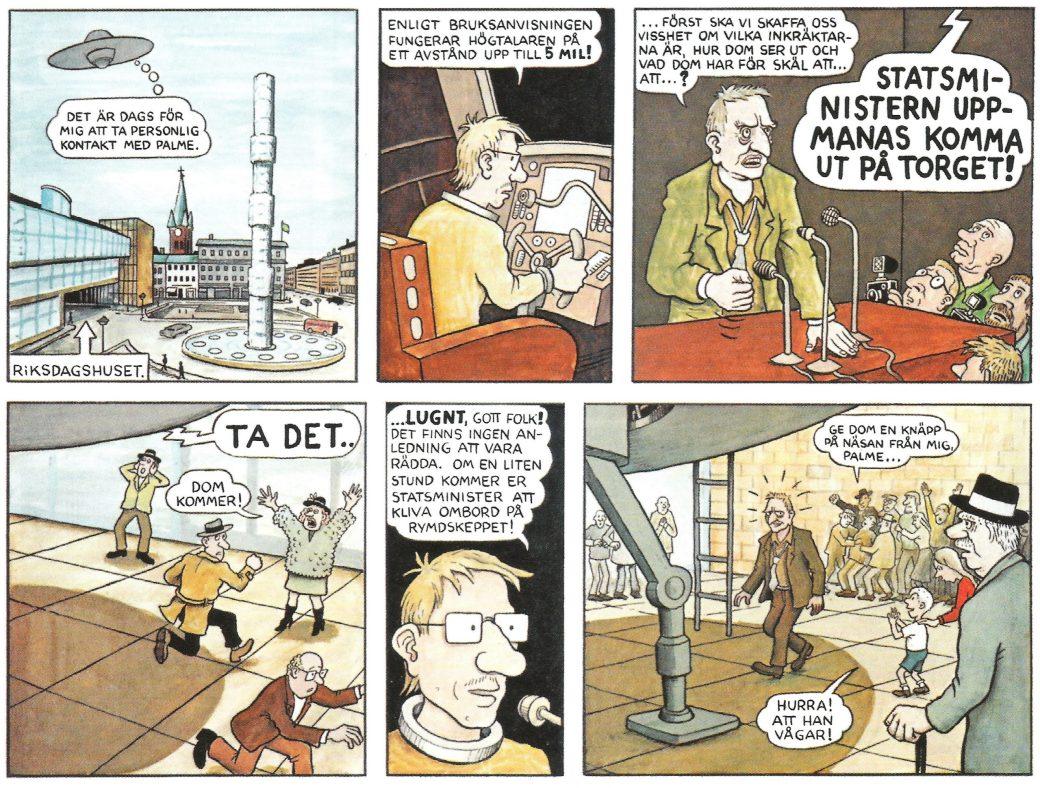 I ett avsnitt av Ville förekom Olof Palme, liksom den då unge kungen Carl XVI Gustaf.
