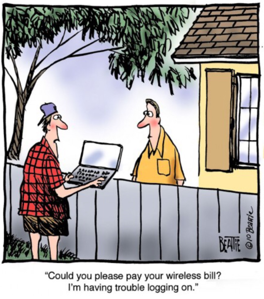Could you please pay your wireless bill? I'm having trouble logging on